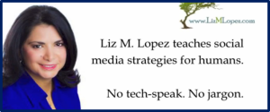 Liz M Lopez Teaches Social Media Strategies for Humans